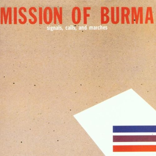 album cover to 'Signals, Calls, and Marches' by Mission of Burma