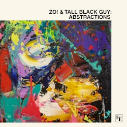 Abstractions by Zo!  &   Tall Black Guy