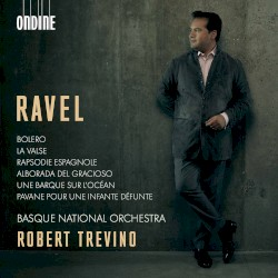 Orchestral Works by Ravel ;   Basque National Orchestra ,   Robert Trevino